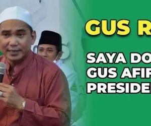 Gus Reza: Saya Doakan Gus Afif Jadi Presiden